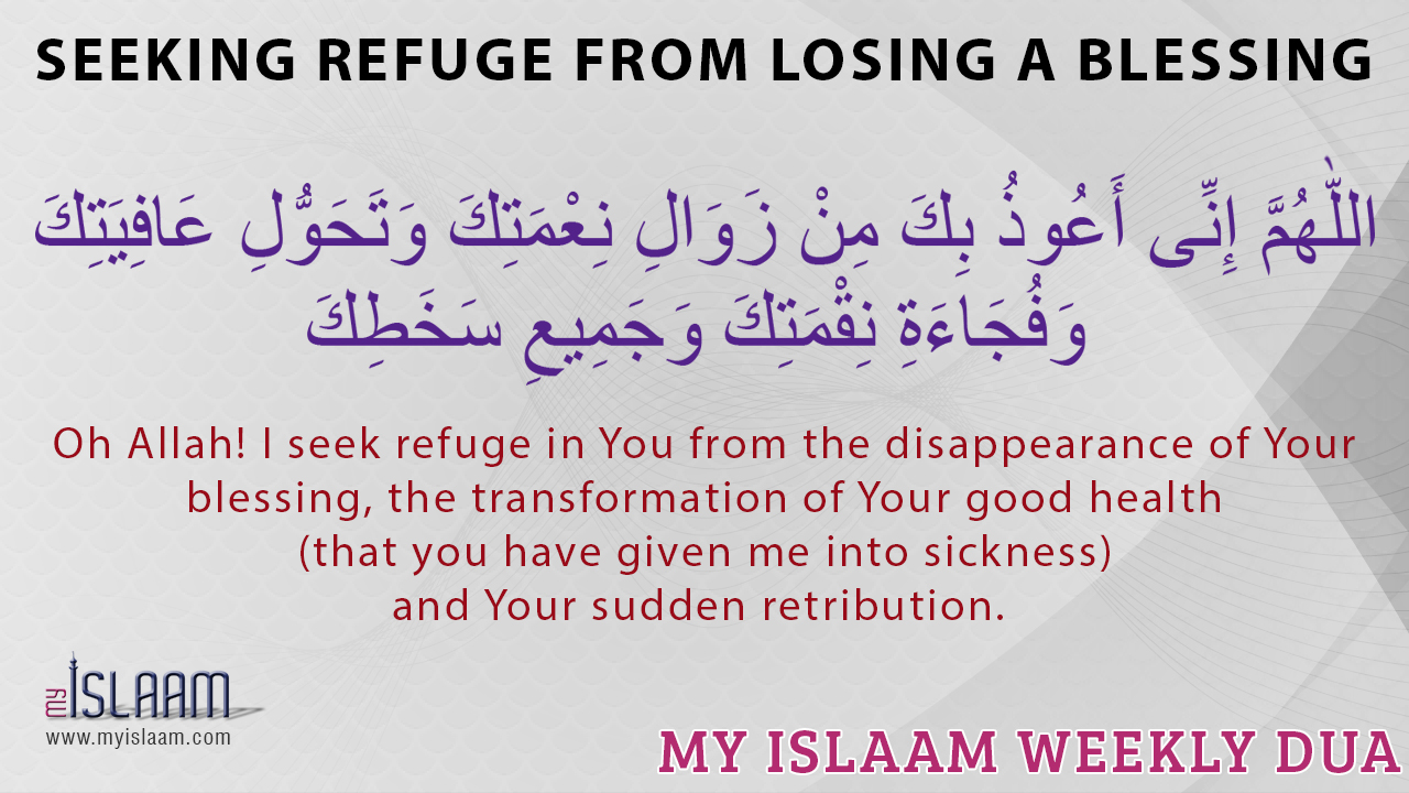 Seeking refuge from losing a blessing