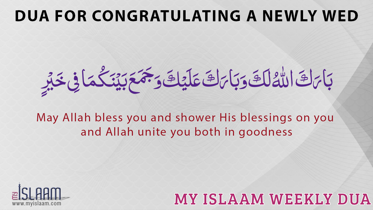 Dua For Congratulating A Newly Wed Islamic Duas